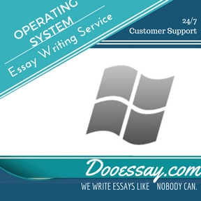 OPERATING SYSTEM ESSAY WRITING SERVICE