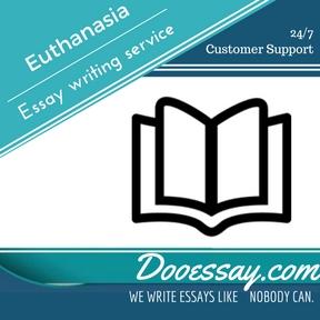 Euthanasia Essay Writing Service