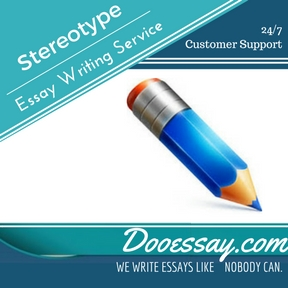 Stereotype Essay Writing Service